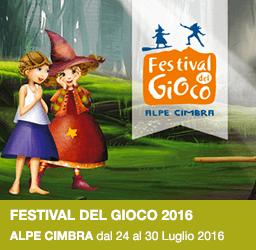 FESTIVAL DEL GIOCO DELL'ALPE CIMBRA dal 24 al 30 luglio 2016